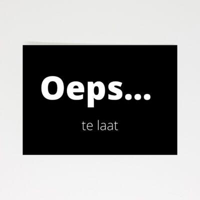 Oeps… Te Laat