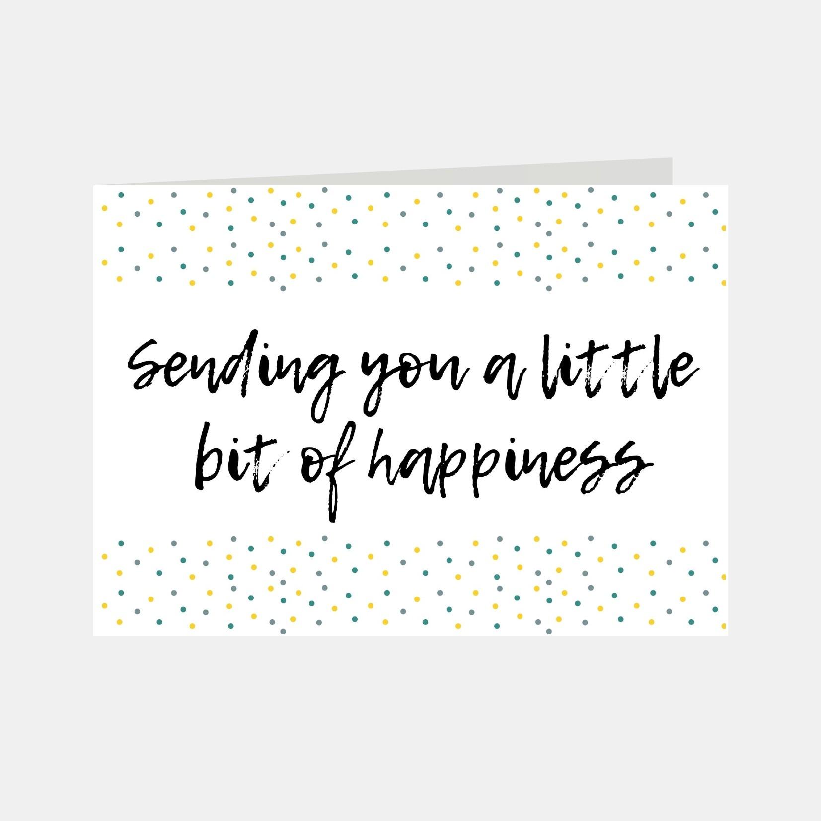 Wenskaart met de tekst Sending you a little bit of happiness
