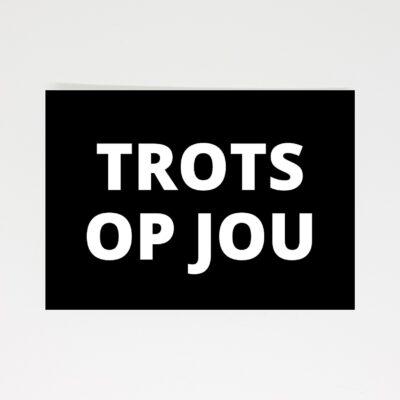 Trots Op Jou